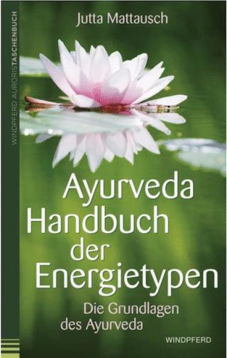 Ayurveda – Handbuch der Energietypen