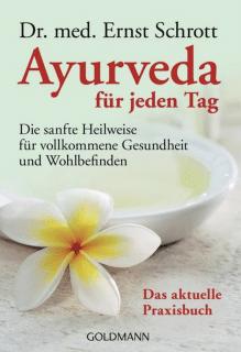 Ayurveda für jeden Tag Ernst Schrott