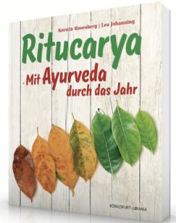 Ritucarya Mit Ayurveda durch das Jahr