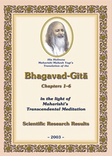 His Holiness Maharishi Mahesh Yogi's Translation of the Bhagavad-Gita, Chapters 1-6